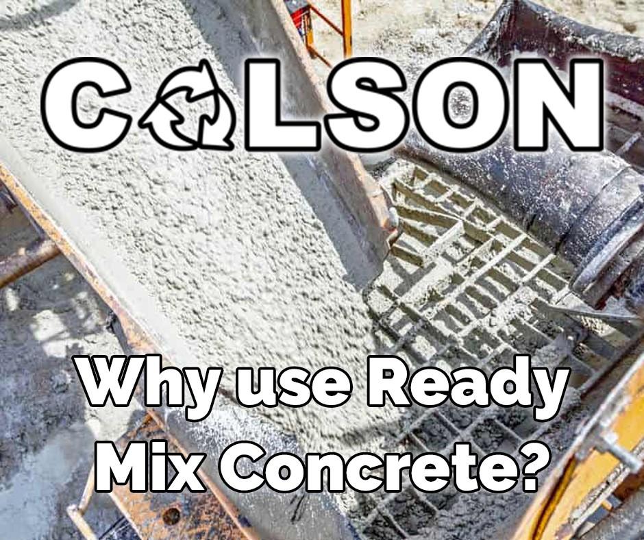 Why use Ready Mix Concrete?